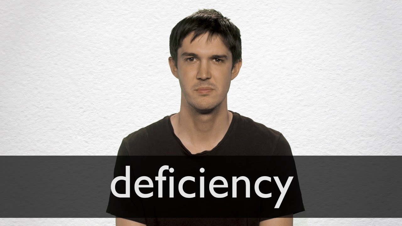 How to pronounce DEFICIENCY in British English