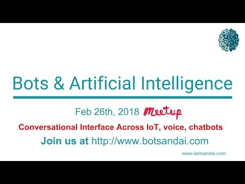 Bots & AI Meetup – Feb 2018 – Best Practices Conversational Interface Across IoT, voice, chatbots