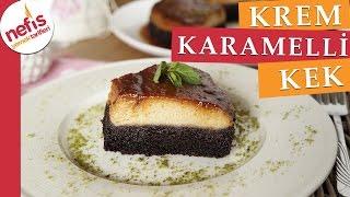 Krem Karamelli Kek Tarifi - Muhteşem Lezzet - Nefis Yemek Tarifleri