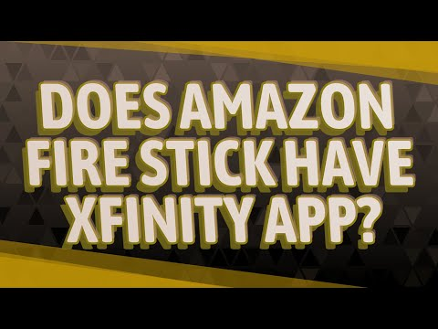 Does Amazon Fire Stick Have Xfinity App?