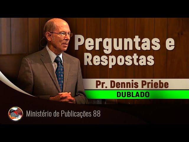 Perguntas e Respostas - DUBLADO - Pr. Dennis Priebe