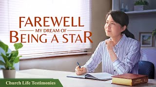 "2020 Christian Testimony Video | ""Farewell, My Dream of Being a Star"" 