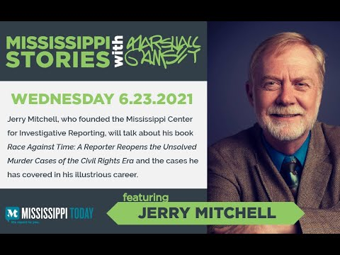 Mississippi Stories: Investigative Journalist Jerry Mitchell