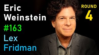 Eric Weinstein: Difficult Conversations, Freedom of Speech, and Physics | Lex Fridman Podcast #163