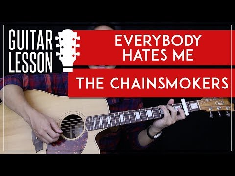 Everybody Hates Me Guitar Tutorial - The Chainsmokers Guitar Lesson 🎸 |Chords + Guitar Cover|