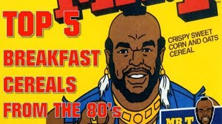 Counting Down the Top 5 Breakfast Cereals from the 80s