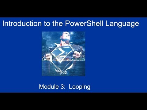 Introduction to PowerShell Module 3: Loops