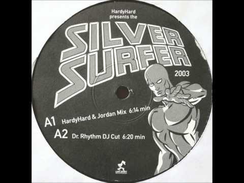 Hardy Hard  Silver Surfer Dr Rhythm DJ Cut HQ