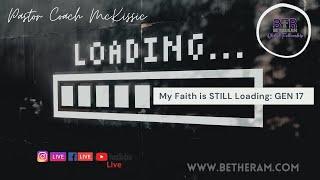 My #Faith is Still Loading  #BeTheRam Global Fellowship #Genesis17