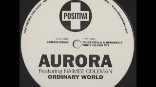 Aurora - Ordinary World (Kinesis Remix)