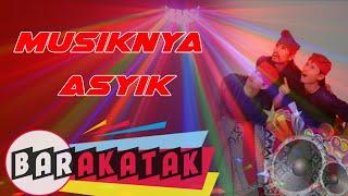 Barakatak - Musiknya Asyik (Official Music Video)