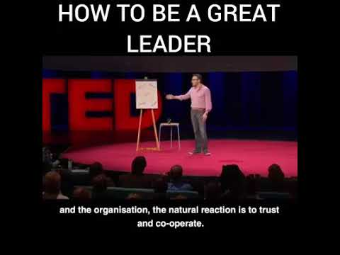 TED Talk - How to be a Great Leader