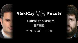 Márki-Zay Vs. Puzsér   2019.05.28.