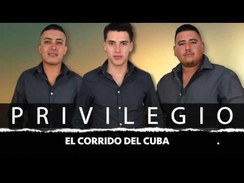 Privilegio- El corrido del Cuba