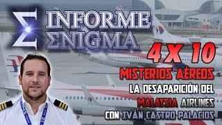 Informe Enigma 4x10 - La Desaparición del Malaysia Airlines con Iván Castro Palacios (14/11/2018)