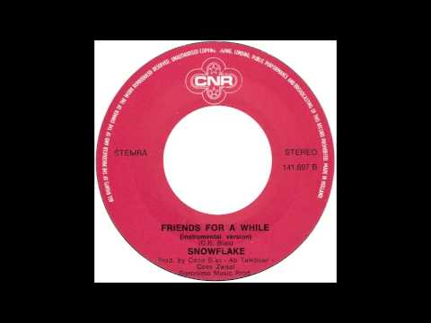 "Snowflake – ""Friends For A While"" (instrumental) (Holland CNR) 1981"