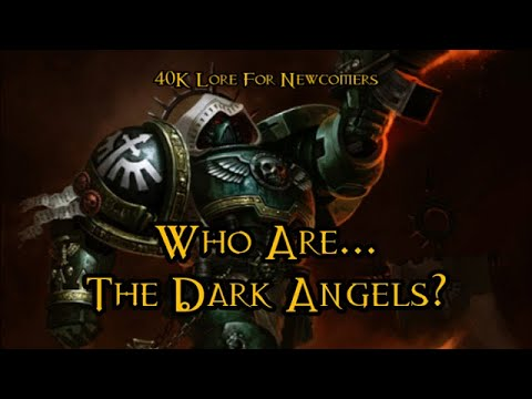 40K Lore For Newcomers - Who Are... The Dark Angels? - 40K Theories