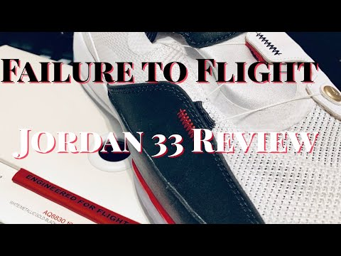 Jordan 33 Review: Failure to Flight