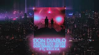 Play You're Not Alone (feat. Kiiara) (Don Diablo VIP Mix)