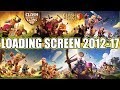 CLASH OF CLANS LOADING SCREEN HISTORY 2012-17 ; WHAT'S YOUR FAVOURITE?