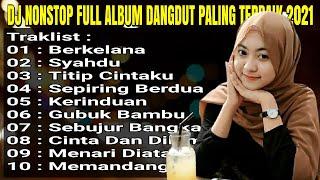 Dj Dangdut Nonstop Full Album Remix Terbaik Yang Buat Orang Goyang MP3