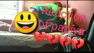 Reaction of papiya ❤️पपीयो ....💔💔💔💔💔💥💥🔥🔥😅😘😂😂 And  sona babu viral video 🤩🤩2019