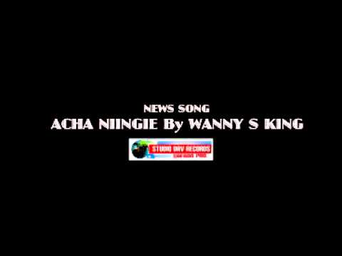 ACHA NI by wanny s king ben beat prodDAV RECORDS