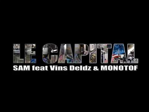 Sam Feat Vins Deldz & Monotof -  Le Capital