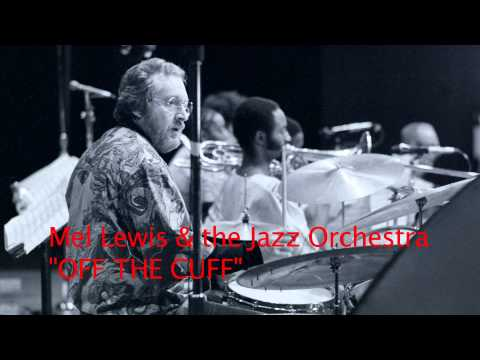 "Mel Lewis Jazz Orchestra ""Off the Cuff"""