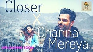 Teaser | Closer x Channa Mereya | Sreeram Chandra | Sana Aziz