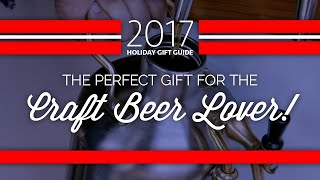 The Best 2017 Gift for Craft Beer Lovers!
