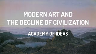 modern art and the decline of civilization