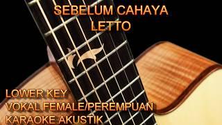 Karaoke Sebelum Cahaya Letto Vokal Female/Perempuan Lower Key Gitar Akustik