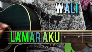 Kunci gitar - wali - lamar aku || By Tokey tky