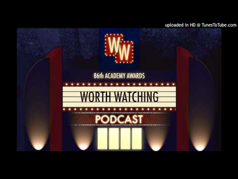 2014 Oscars/86th Academy Awards Reactions - Worth Watching Podcast