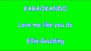 Karaoke Internazionale - Love me like you do - Ellie Goulding ( Lyrics )
