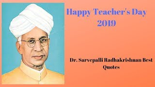 Dr. Sarvepalli Radhakrishnan Best Quotes|Teachers' Day 2019 Quotes|Inspirational Quotes