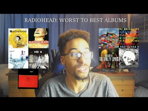 Radiohead: Worst to Best Albums