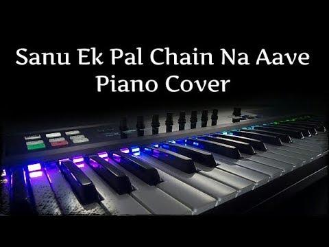 Sanu Ek Pal Chain Na Aave | Piano Cover | Instrumental | Audio