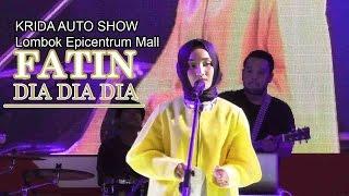 "Video Fatin Shidqia Lubis ""DIA DIA DIA"" | KRIDA Auto Show - Lombok Epicentrum Mall download MP3, 3GP, MP4, WEBM, AVI, FLV Juni 2018"