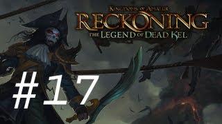 Kingdom of Amalur - The Legend of Dead Kel DLC Walkthrough with Commentary Part 17 - Finale :D