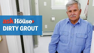 How to Clean Dirty Grout with Homemade Cleaner | Ask This Old House