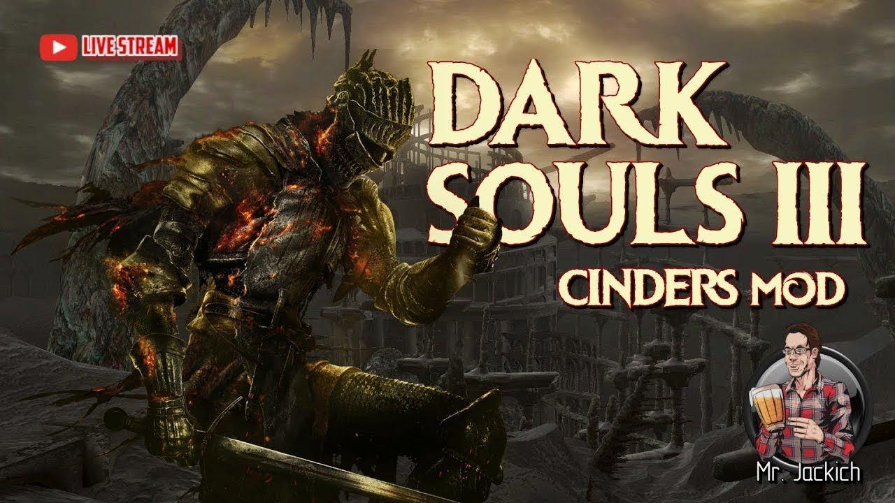   Dark Souls 3 Cinders Mod 18+   [Day #3]  