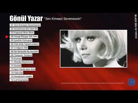 Sen Kimeyi Sevemezsin Full Albüm / Gönül Yazar