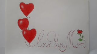 كيف أرسم رسمة بسيطة ( أحبك أمي )