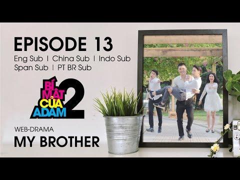Web-drama Đam Mỹ | MY BROTHER - EP13 | EngSub | ChinaSub | IndoSub | SpanSub | PTSub | OFFICIAL HD
