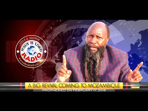 PROPHECY OF A BIG REVIVAL COMING TO MOZAMBIQUE - PROPHET DR. OWUOR