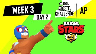 AP Brawl Stars   Week 3 Day 2   ESL Mobile Challenge Season 1