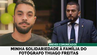 MINHA SOLIDARIEDADE À FAMÍLIA DO FOTÓGRAFO THIAGO FREITAS