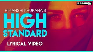 Himanshi Khurana | Lyrical Video | High Standard  | Brand B